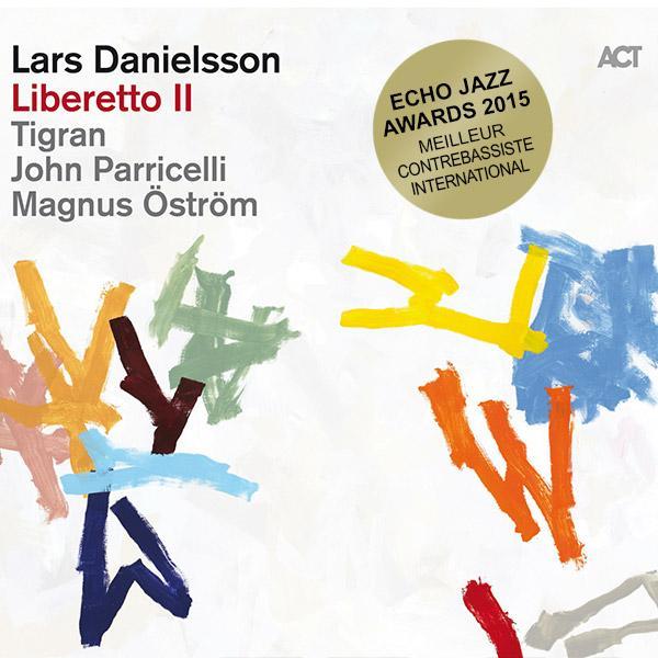 larsdanielsson libereto2 echojazzawards2015